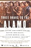 Front cover for the book Three Roads to the Alamo by William C. Davis