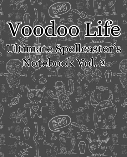 Voodoo Life Ultimate Spellcaster's Notebook Vol. 2 (Volume 2)]()