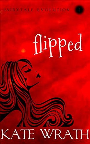 Free Book Flipped (Fairytale Evolution Book 1)