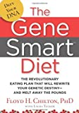 img - for The Gene Smart Diet: The Revolutionary Eating Plan That Will Rewrite Your Genetic Destiny--And Melt Away the Pounds Hardcover   June 9, 2009 book / textbook / text book