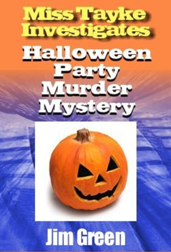Halloween Party Murder Mystery (Miss Tayke Investigates (murder mystery, women sleuths, British detective, crime fiction, female protagonist) Book -