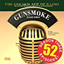Gunsmoke, Season 3 Radio/TV Program by  PDQ AudioWorks Narrated by William Conrad