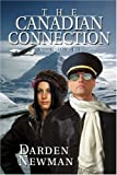 The Canadian Connection, Darden Newman, 0595436749