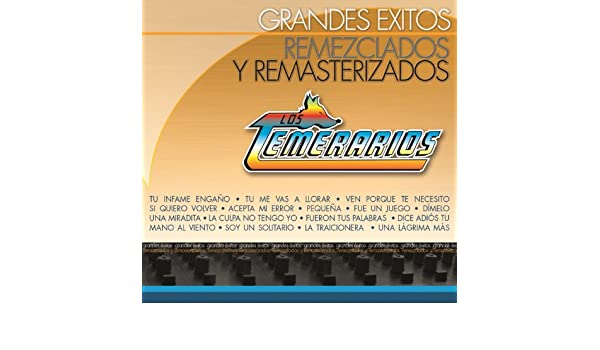 Grandes Éxitos Remezclados Y Remasterizados by Los Temerarios on Amazon Music - Amazon.com