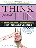 Think Yourself Thin with CD: The Revolutionary Self-Hypnosis Secret to Permanent Weight Loss by Darcy D. Buehler (Jan 1 2007)