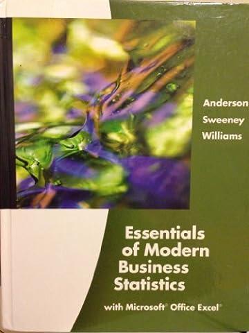 Essentials of Modern Business Statistics (Book Only) (Modern Business Statistics)
