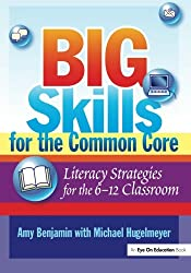 Big Skills for the Common Core: Literacy Strategies for the 6-12 Classroom