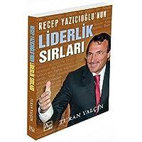 Recep Yazıcıoğlunun Liderlik Sırları