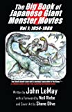 The Big Book of Japanese Giant Monster Movies 1954-1980