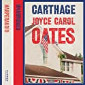 Carthage Audiobook by Joyce Carol Oates Narrated by Susan Ericksen, David Colacci