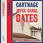 Carthage   Joyce Carol Oates