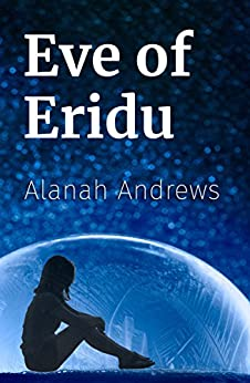 Eve of Eridu by [Andrews, Alanah]