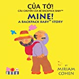 Mine! (Vietnamese/English Edition) (Backpack Baby Stories) (Vietnamese Edition)