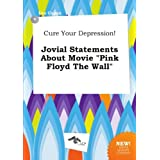 """Cure Your Depression! Jovial Statements About Movie """"Pink Floyd The Wall"""""""