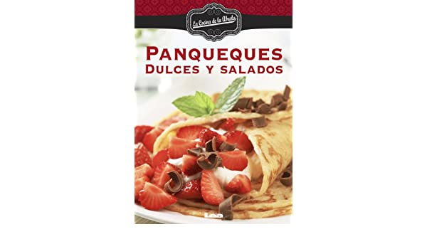 Panqueques. Dulces y salados eBook: Maria Nuñez Quesada: Amazon.es: Tienda Kindle