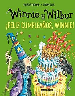 Winnie y Wilbur. ¡Feliz cumpleaños, Winnie! (El mundo de ...