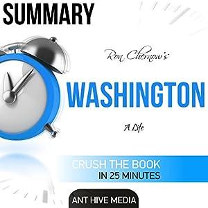 Summary of Ron Chernow's Washington: A Life Audiobook