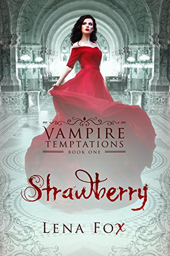 Strawberry: A Vampire Romance (Vampire Temptations Book 1) by [Fox, Lena]