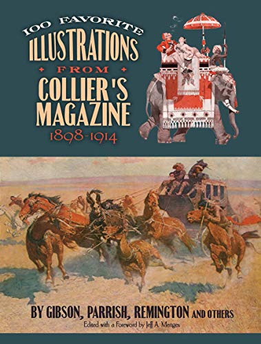 (100 Favorite Illustrations from Collier's Magazine, 1898-1914: by Gibson, Parrish, Remington and Others (Dover Fine Art, History of Art) )