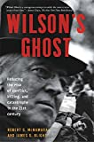 img - for Wilson's Ghost: Reducing The Risk Of Conflict, Killing, And Catastrophe In The 21st Century book / textbook / text book