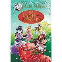 Thea Stilton: Special Edition #6: The Land of Flowers: A Geronimo Stilton Adventure