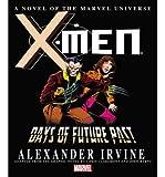 [ X-Men: Days of Future Past Prose Novel Marvel Comics, Marvel Comics ( Author ) ] { Hardcover } 2014