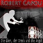 Die Gier, der Dreck und die Angst (Robert Capou 1) | Georg Bruckmann