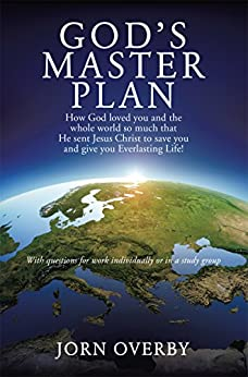 GOD'S MASTER PLAN: How God loved you and the whole world