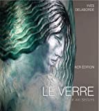 Le Verre: Art & Design. Encyclopédie du Verre en France