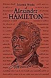 hamilton classic - Selected Works of Alexander Hamilton (Word Cloud Classics)