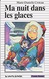 Ma Nuit dans les Glaces, Marie-Danielle Croteau, 2890214311