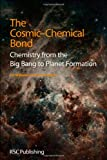 The Cosmic-Chemical Bond, T. W. Hartquist and D. A. Williams, 184973609X