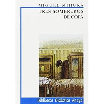 Tres sombreros de copa: 20 (Clásicos - Biblioteca Didáctica Anaya)