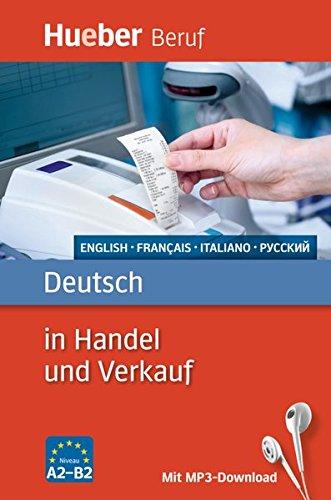 Deutsch in Handel und Verkauf: Englisch Französisch Italienisch Russisch / Buch mit MP3-Download (Berufssprachführer)
