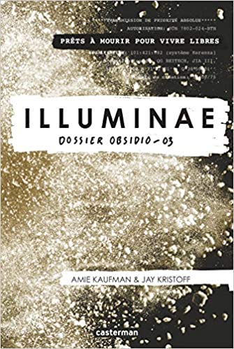 Illuminae - Tome 3 : Dossier Obsidio de Amie Kaufman & Jay Kristoff 51ftj-1L99L._SX333_BO1,204,203,200_