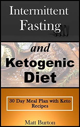 Amazon Com Intermittent Fasting And Ketogenic Diet 30 Day Meal