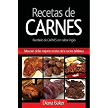 Recetas de Carnes: Seleccion de Las Mejores Recetas de la Cocina Britanica (Spanish Edition)