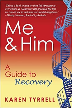 Me and Him: A Guide to Recovery by Karen Tyrrell (2013-01-28)