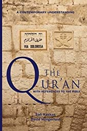 The Qur\'an - with References to the Bible: A Contemporary Understanding