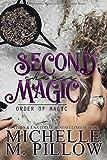 Second Chance Magic: A Paranormal Women's Fiction Romance Novel (Order of Magic Book 1) - Kindle edition by Pillow, Michelle M.. Paranormal Romance Kindle eBooks @ Amazon.com.