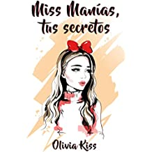 Miss Manías, tus secretos (Spanish Edition)
