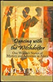 Dancing with the Witchdoctor, James, Kelly, 0786238097