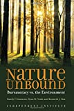 Nature Unbound: Bureaucracy and the Environment