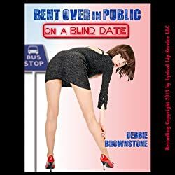 Bent Over in Public on a Blind Date