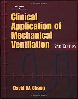 Book Clinical Application of Mechanical Ventilation, 2E by David W. Chang (2000-08-28)