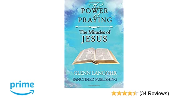 Download e-book The Power of Praying the Miracles of Jesus