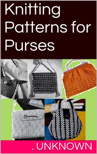 (Knitting Patterns for Purses)