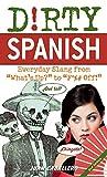 Kyпить Dirty Spanish: Everyday Slang from
