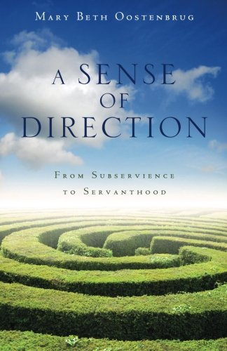 A Sense of Direction: From Subservience to Servanthood