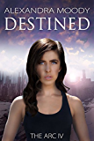 Destined (The ARC Book 4)